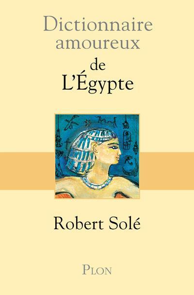 Dictionnaire amoureux de l egypte